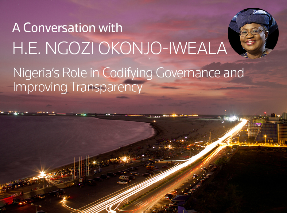 A conversation with H.E. Ngozi Okonjo-Iweala: Nigeria's Role in Codifying Governance and Improving Transparency