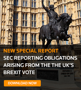 New Special Report: SEC Reporting Obligations Arising From the the UK's Brexit Vote