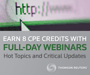 Earn 8 CPE Credits with full-day webinars. Hot topics and critical updates from Thomson Reuters Tax and Accounting.