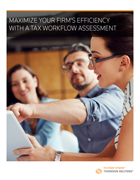 Maximize Your Firm's Efficiency with a Tax Workflow Assessment
