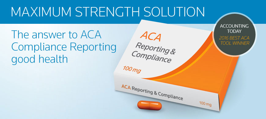Maximum Strength Solution for your ACA Reporting and Compliance challenges